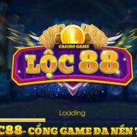 Lộc 88 có uy tín không? Tải Loc88.vin cho iOS, Android